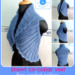 Crochet shawl cir-collar vest